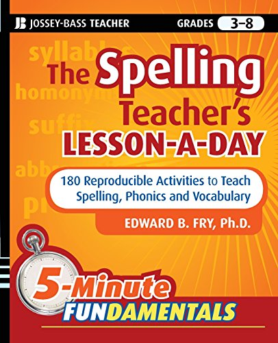 180 Reproducible Activities - The Spelling Teacher's Lesson-a-Day: 180 Reproducible Activities to Teach Spelling, Phonics, and Vocabulary