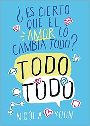 Todo todo (Spanish Edition): Nicola Yoon, David Yoon: 9788467579178: Amazon.com: Books