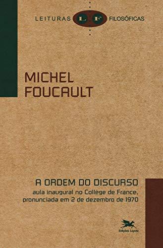 A ordem do discurso - Aula inaugural no Collège de France, pronunciada em 2 de dezembro de 1970