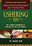img - for Ushering 101: Easy Steps to Ushering in the Local Church by Buddy Bell (1-Mar-2007) Paperback book / textbook / text book