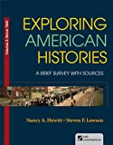 Exploring American Histories, Volume 2 : A Brief Survey with Sources, Hewitt, Nancy A. and Lawson, Steven F., 0312410018