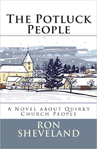 The Potluck People: A Novel about Quirky Church People ...