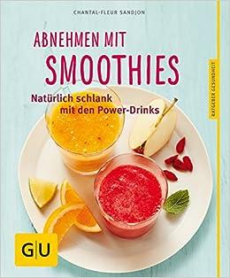 Abnehmen Mit Smoothies Naturlich Schlank Mit Uber 55 Smoothie Und Detox Rezepten Sandjon Chantal 9783833836848 Amazon Com Books