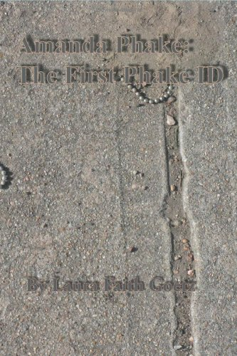 Amanda Phake: The First Phake Id: The First Installment of the Phake Identity Trilogy