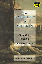 The Gardens of Adonis: Spices in Greek Mythology (Second Edition) (Mythos: The Princeton-Bollingen Series in World Mythology)