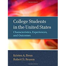 College Students in the United States: Characteristics, Experiences, and Outcomes 1st edition by Renn, Kristen A., Reason, Robert D. (2012) Hardcover