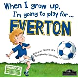 When I grow up, I'm going to play for Everton