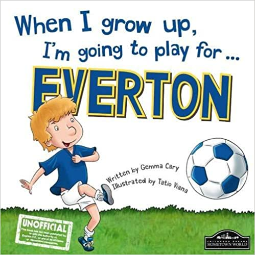 Im going to play for Everton When I grow up