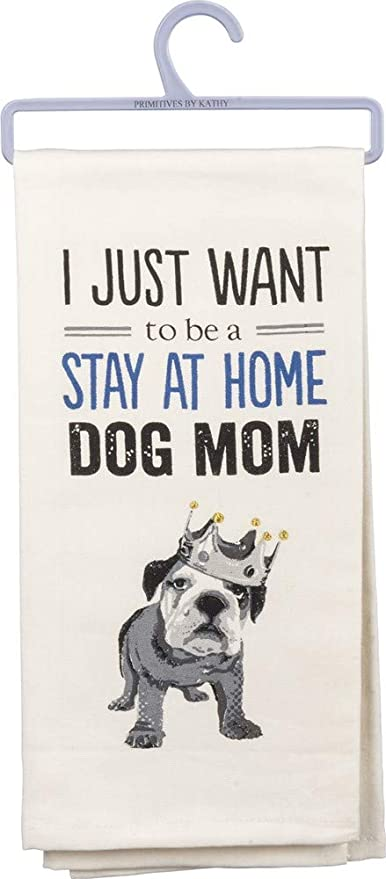 209e884a Image Unavailable. Image not available for. Color: Primitives by Kathy  Screen-Printed Dish Towel Stay at Home Dog Mom