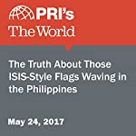 The Truth About Those ISIS-Style Flags Waving in the Philippines | Patrick Winn