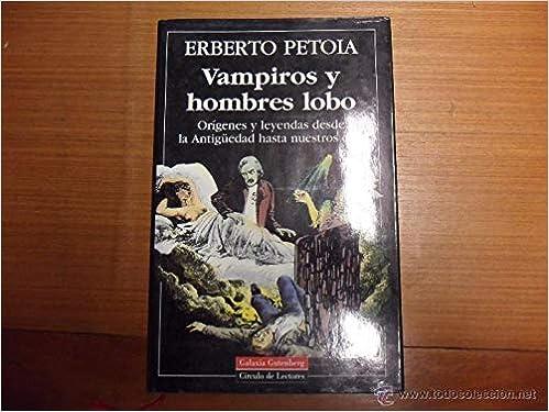 Vampiros y hombres lobo : origenesy leyendas desde la ...