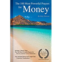 Prayer | The 100 Most Powerful Prayers for Money — Including 2 Bonus Books to Pray for Success & the Law of Attraction — Also Included Conscious Visualization