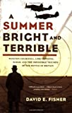 A Summer Bright and Terrible, David E. Fisher, 1593761163