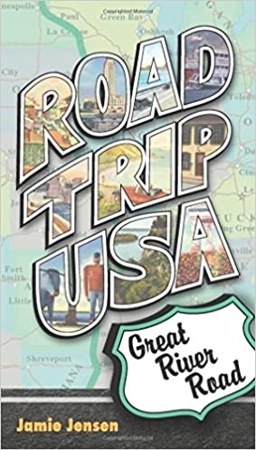Road Trip USA: Great River Road by Jamie Jensen (18-Mar-2010)