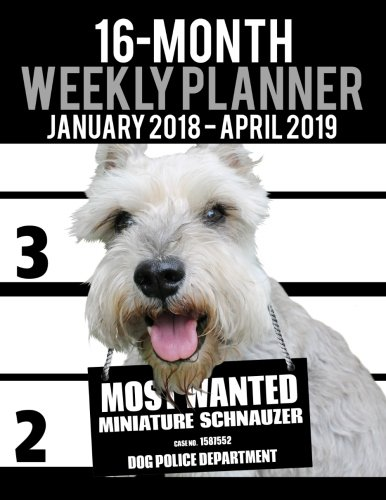 "Read Online 2018-2019 Weekly Planner - Most Wanted Miniature Schnauzer: Daily Diary Monthly Yearly Calendar Large 8.5"" x 11"" Schedule Journal Organizer (Dog Planners 2018-2019) (Volume 41) pdf"