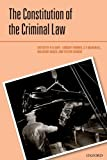 The Constitution of the Criminal Law, R.A. Duff, Lindsay Farmer, S.E. Marshall, Massimo Renzo, Victor Tadros, 019967387X
