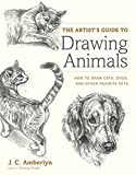 draw cats - The Artist's Guide to Drawing Animals: How to Draw Cats, Dogs, and Other Favorite Pets