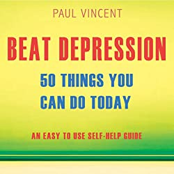 Beat Depression - 50 Things You Can Do Today
