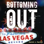 Bottoming Out | Daniel J. Hanlon