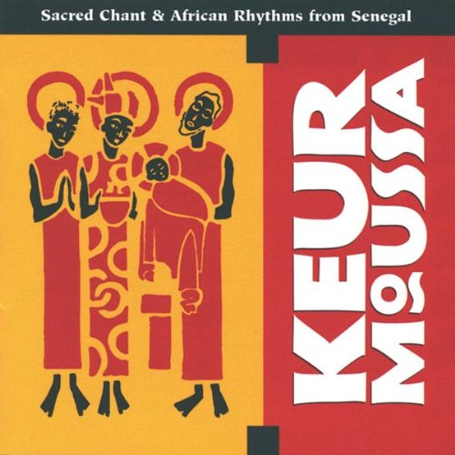 Cover of Keur Moussa: Sacred Chant & African Rhythms from Senegal