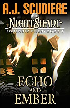The NightShade Forensic Files: Echo and Ember (Book 4) by [Scudiere, A.J.]