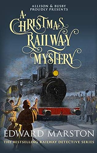 A Christmas Mystery.A Christmas Railway Mystery Inspector Robert Colbeck Book