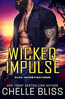 Wicked Impulse (ALFA Investigations Book 3) by [Bliss, Chelle]