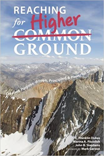 Book Reaching for Higher Ground: Creating Purpose-driven, Principled, and Powerful Groups