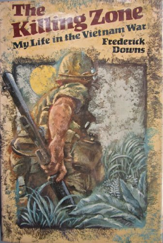 KILLING ZONE, THE, My Life in the Vietnam War by -