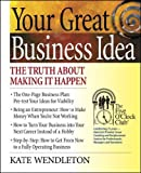 Your Great Business Idea, Kate Wendleton, 0944054137