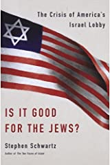 Is It Good for the Jews?: The Crisis of America's Israel Lobby Kindle Edition