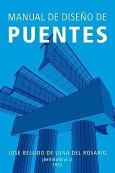 Manual de Diseño de Puentes. (Spanish Edition) by [de Luna, Jose Bellido]