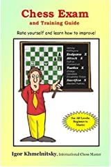 Chess Exam And Training Guide: Rate Yourself And Learn How To Improve (Chess Exams) by Igor Khmelnitsky (2004-09-30) Paperback