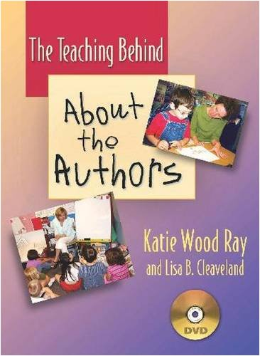 The Teaching Behind ABOUT THE AUTHORS (DVD): How to Support Our Youngest Writers