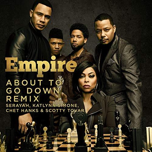 (About to Go Down Remix (feat. Serayah, Katlynn Simone, Chet Hanks & Scotty Tovar))