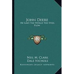 John Deere: He Gave The World The Steel Plow