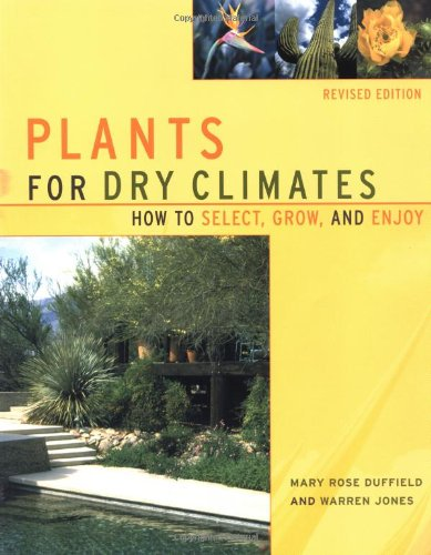 Plants For Dry Climates: How To Select, Grow, And Enjoy, Revised Edition (Best Climate In New Mexico)