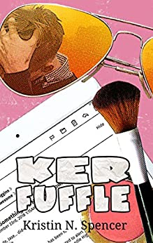 Kerfuffle (Desires & Decisions Book 3) by [Spencer, Kristin N.]