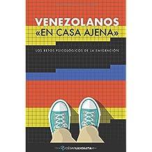 VENEZOLANOS «EN CASA AJENA»: Los retos psicológicos de la emigración (Colección Libros Cortos) (Spanish Edition)