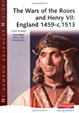 The Wars of the Roses and Henry VII: England 1459-c.1513 (Heinemann Advanced History)