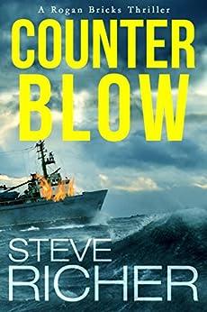 Counterblow (A Rogan Bricks Thriller Book 2) by [Richer, Steve]
