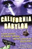 California Babylon: A Guide to Site of Scandal, Mayhem and Celluloid in the Golden State