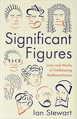 Book Significant Figures: Lives and Works of Trailblazing Mathematicians
