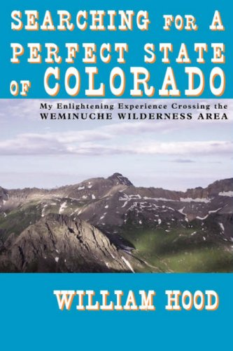 Searching For A Perfect State Of Colorado: My Enlightening Experience Crossing the Weminuche Wilderness Area PDF