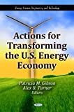 Actions for Transforming the U. S. Energy Economy, , 1613244533