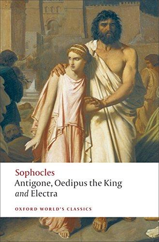 Antigone, Oedipus the King, Electra (Oxford World's Classics)