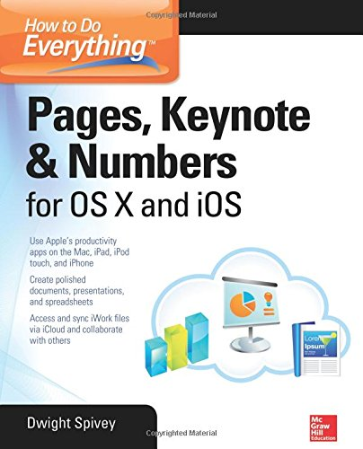 How to Do Everything: Pages, Keynote & Numbers for OS X and iOS (Ios Lion)