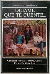 Dejame que te cuente--: [conversaciones con Yordano, Colina, Franco de Vita e Ilan (Spanish Edition)