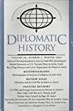 img - for Diplomatic History : Catalyst of Nationalization in Iran; British Alternative to U.S. Vietnam Policy; Negotiating with Fidel Castro Bay of Pigs Prisoners & a Lost Opportunity; Historiography of American Intelligence; Historians & the Gulf War book / textbook / text book