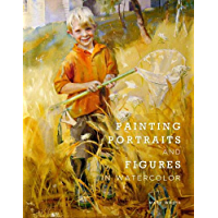 Painting Portraits and Figures in Watercolor (English Edition)